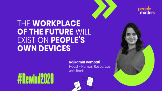 Workplace Of Future Will Exist On People's Own Devices: Rajkamal Vempati, Head HR Of Axis Bank