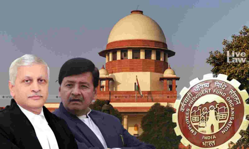 Supreme Court On EPF Pension Case: To Consider If Reference To Larger Bench Is Needed In View Of 'RC Gupta' Decision